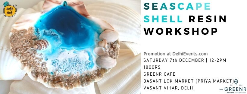 Seascape Shell Resin Workshop Greenr Cafe Vasant Vihar Creative