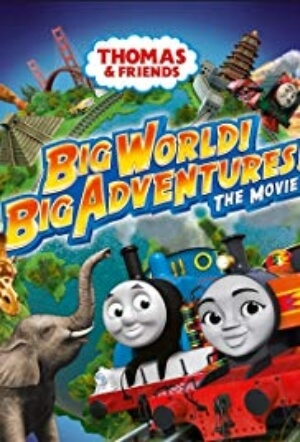 Thomas Friends Big World Adventures Movie Movie Poster