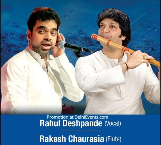 Musicians Rahul Deshpande Vocal Rakesh Chaurasia Flute