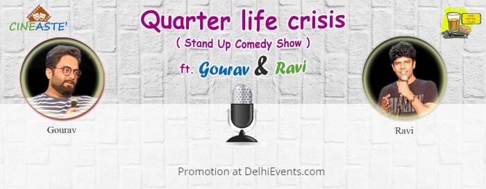 Cineaste Quarter Life Crisis Standup Gourav Mahna Ravi Khurana Akshara Theatre Creative