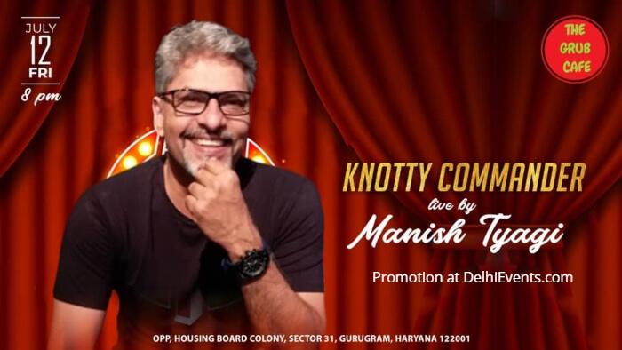 Knotty Commander standup Manish Tyagi Grub Cafe Creative