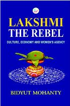 Lakshmi  Rebel Culture Economy Women Agency Bidyut Mohanty Book Cover