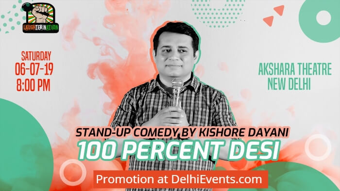 Laughter Nation 100 Percent Desi Standup Kishore Dayani Akshara Theatre Creative