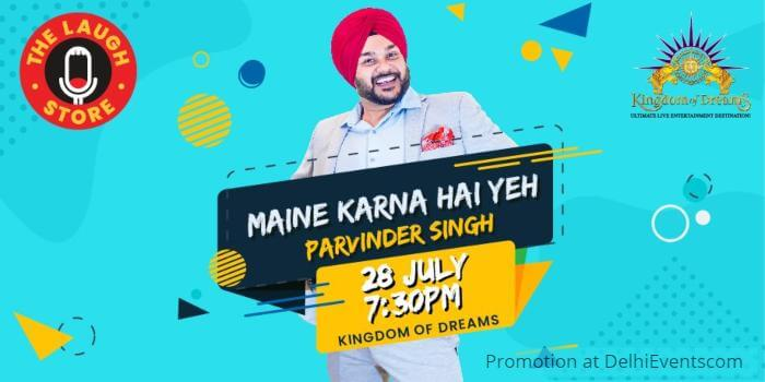 Maine Karna standup Parvinder Singh Kingdom Dreams Creative