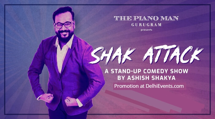 Shak Attack standup Ashish Shakya Piano Man Creative