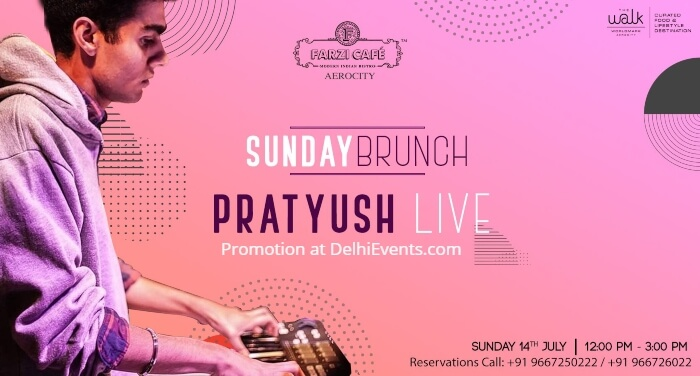 Sunday Brunch Pratyush Farzi Cafe Aerocity Creative