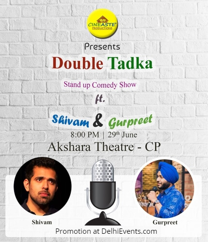 Cineaste Double Tadka Standup Gurpreet Singh Shivam Lakhanpal Akshara Theatre Creative