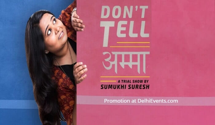 Dont Tell Amma standup Sumukhi Suresh Canvas Laugh Club Creative