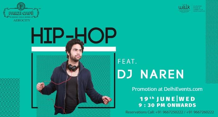 Hip Hop Night DJ Naren Farzi Cafe Aerocity Creative