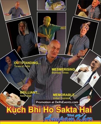 Kucch Bhi Ho Sakta Hai Autobiographical Comedy Play Anupam Kher Sirifort Auditorium Creative