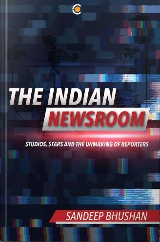 Indian Newsroom Sandeep Bhushan Book Cover