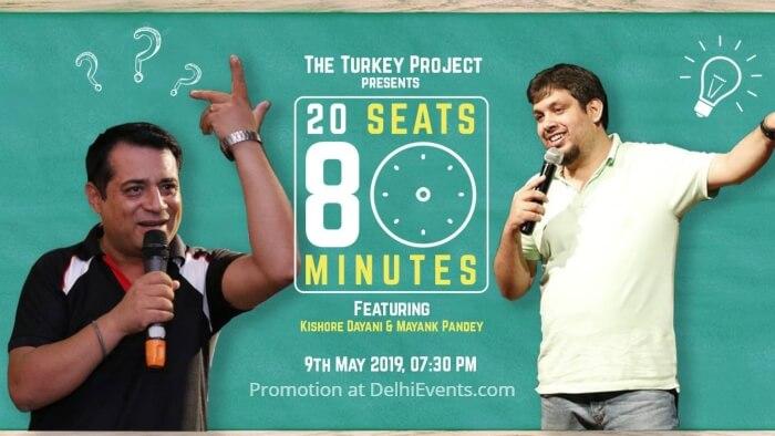 20 Seats 80 minutes Hinglish standup Mayank Pandey Kishore Dayani Turkey Project Creative