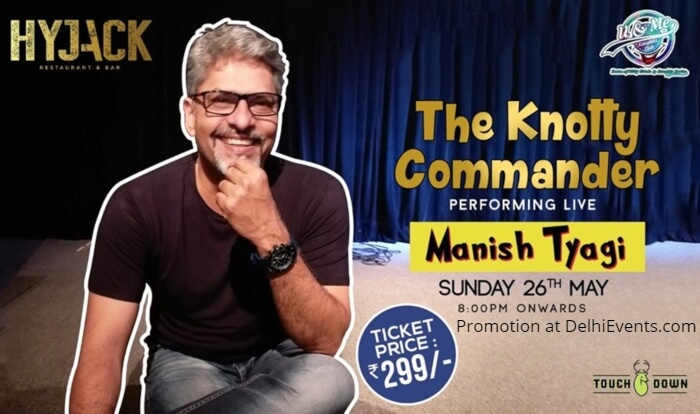 Knotty Commander standup Manish Tyagi Hyjack Creative