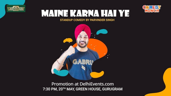 Comedy Munch Maine Karna Hai Ye Standup Parvinder Singh Green House Gurugram Creative