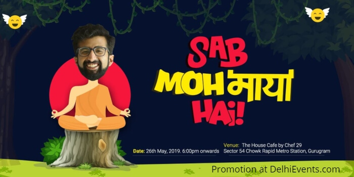 Sab Moh Maya Hai Standup Garv Malik House Cafe Creative