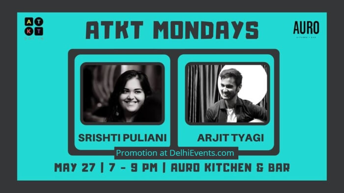 ATKT Mondays Srishti Puliani Arjit Tyagi Auro Kitchen Bar Creative