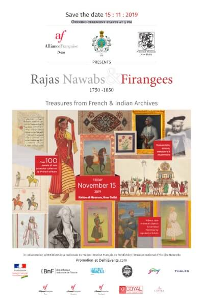 Rajas Nawabs Firangees Treasures French Indian Archives National Museum Janpath Creative