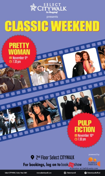 Classic Movie Weekend Pretty Woman Pulp Fiction Select Citywalk Saket Creative