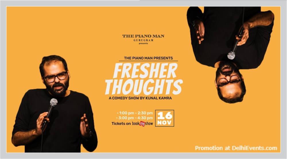 Fresher Thoughts Standup Comedy Kunal Kamra Piano Man Gurugram Creative