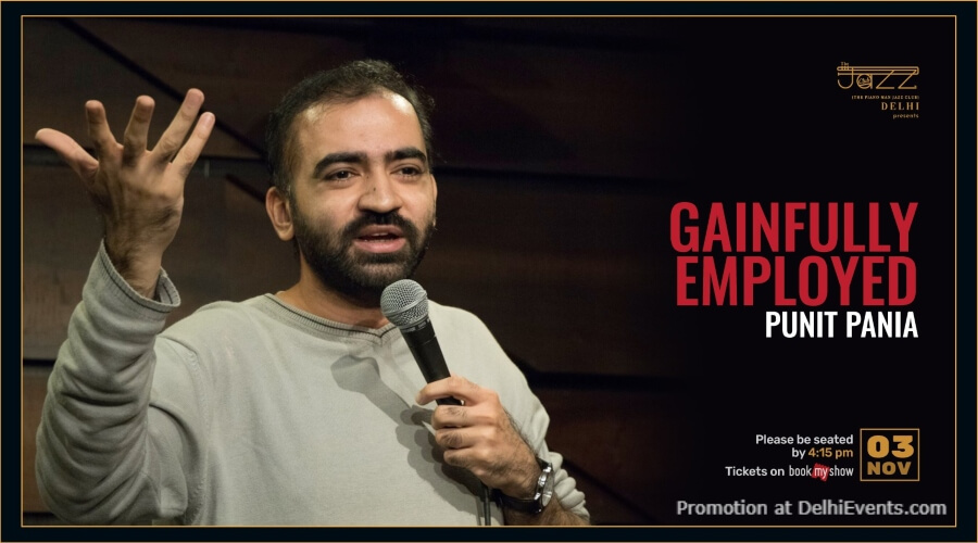 Gainfully Employed Standup Comedy Punit Pania Piano Man Jazz Club Safdarjung Enclave Creative