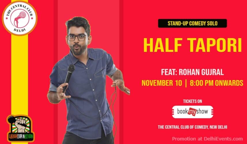 Half Tapori Standup Comedy Rohan Gujral Akshara Theatre Baba Kharak Singh Marg Creative