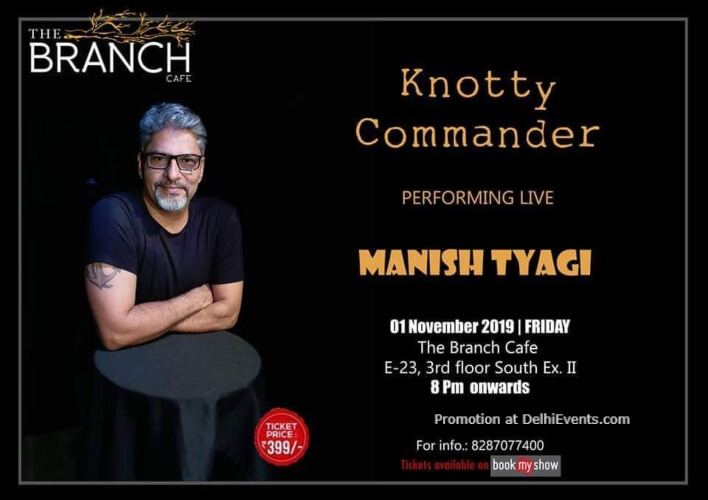 Knotty Commander Standup Comedy Manish Tyagi Branch Cafe South Extn Part 2 Creative