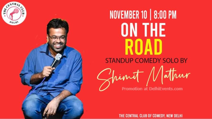 on Road Standup Comedy Shimit Mathur Akshara Theatre Baba Kharak Singh Marg Creative