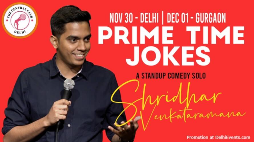 Prime Time Jokes Standup Comedy Shridhar Venkataramana Akshara Theatre Baba Kharak Singh Marg Creative