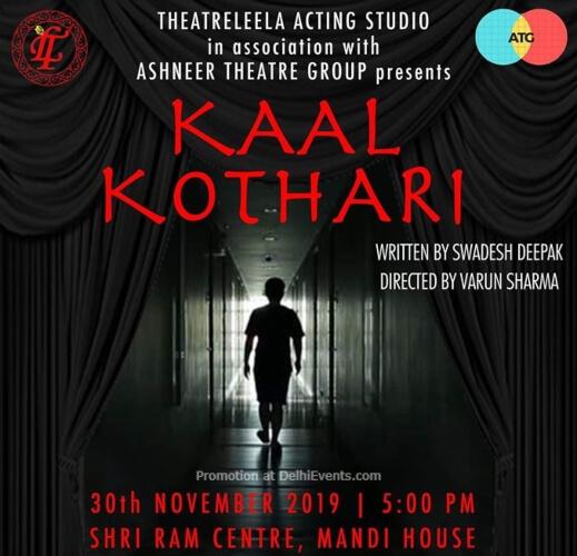 Kaal Kothari Play Shri Ram Centre Mandi House Creative