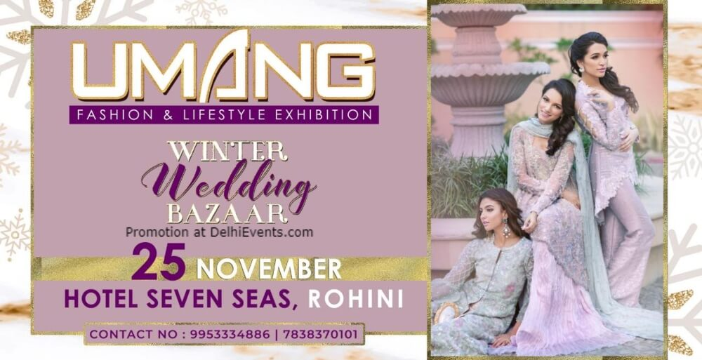 Umang Winter Wedding Bazaar Seven Seas Hotel Rohini Creative
