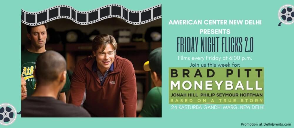 Moneyball Hollywood Movie Brad Pitt Jonah Hill American Center Kasturba Gandhi Marg Creative