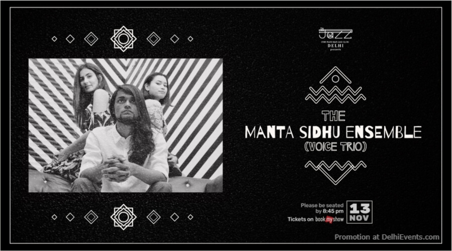 Manta Sidhu Ensemble Voice Trio Piano Man Jazz Club Safdarjung Enclave Creative