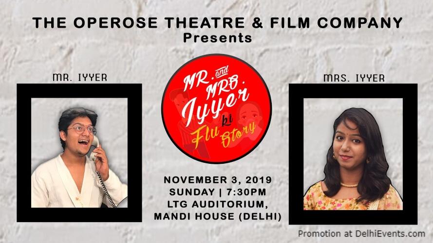 Operose Thetre Film Society Mr Mrs Iyyer Ki Flu Story Play LTG Auditorium Mandi House Creative