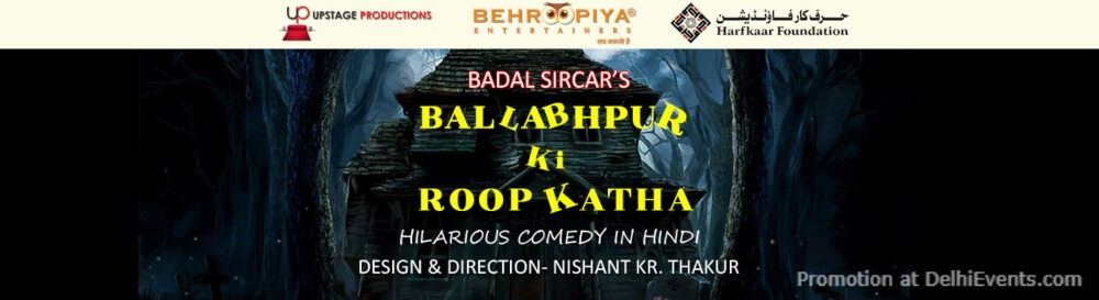 Ballabhpur Ki Roopkatha Comedy Play Alliance Francaise Lodhi Road Creative