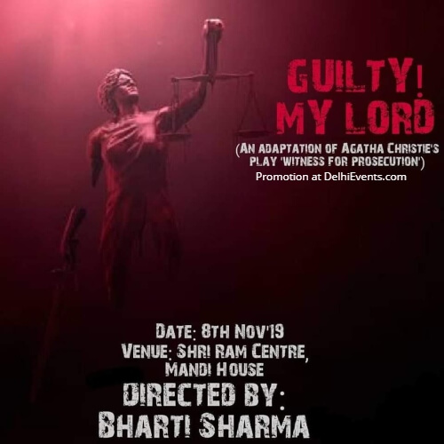 Guilty! My Lord Play Shri Ram Centre Mandi House Creative