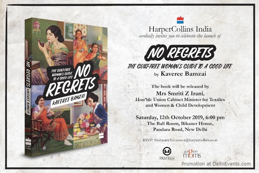 HarperCollins India Kaveree Bamzais No Regrets GuiltFree Womans Guide Good Life Book Launch Bikaner House India Gate Creative