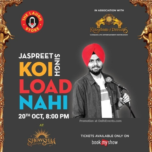 Laugh Store Koi Load Nahi Standup Comedy Jaspreet Singh Kingdom Dreams Gurugram Creative