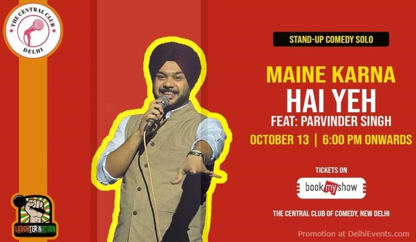 Maine Karna Hai Ye Standup Comedy Parvinder Singh Akshara Theatre Baba Kharak Singh Marg Creative