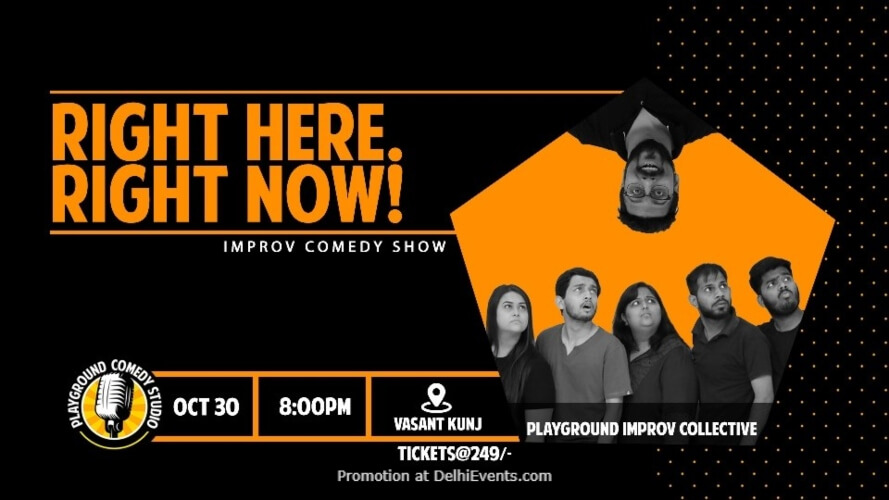 Right Here Now Improv Standup Comedy 71 Maliks Vasant Kunj Creative