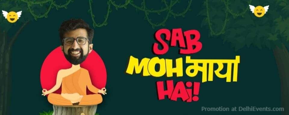 Sab Moh Maya Hai Standup Comedy Garv Malik Caminos Cafe Gurugram Creative