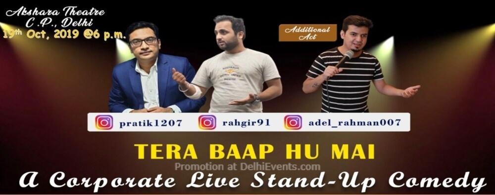 Tera Baap Hu Mai Corporate Standup Comedy Adel Pratik Rahul Akshara Theatre Baba Kharak Singh Marg Creative