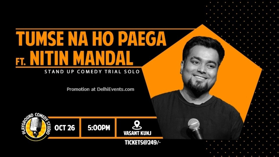 Tumse Na Ho Paega Standup Comedy Nitin Mandal 71 Maliks Vasant Kunj Creative