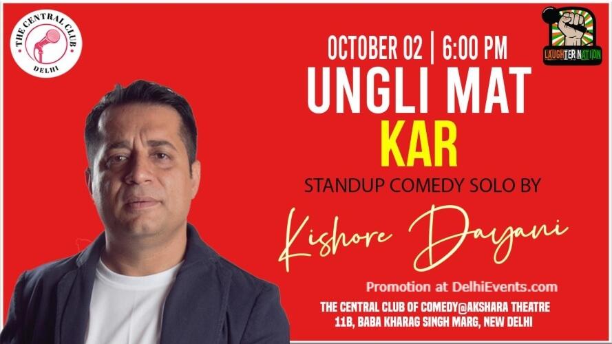 Ungli Mat Kar Standup Comedy Kishore Dayani Akshara Theatre Baba Kharak Singh Marg Creative