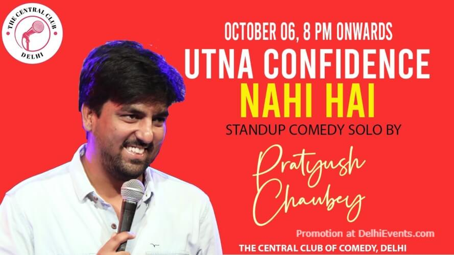 Utna Confidence Nahi Hai Standup Comedy Pratyush Chaubey Akshara Theatre Baba Kharak Singh Marg Creative