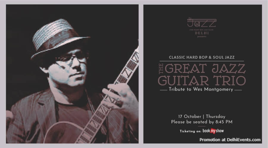 Great Jazz Guitar Trio  Tribute Wes Montgomery Piano Man Jazz Club Safdarjung Enclave Creative