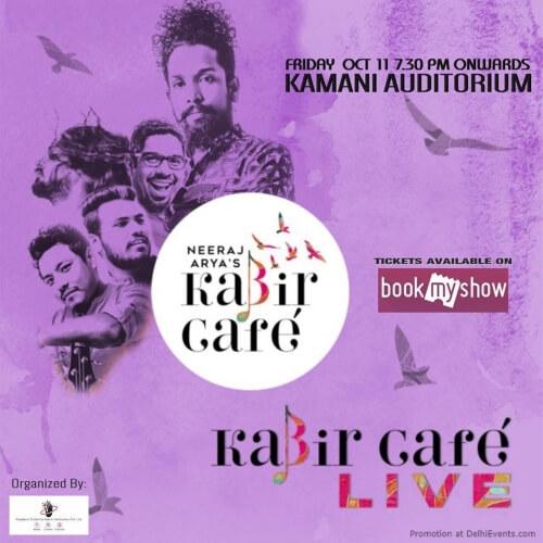 Neeraj Aryas Kabir Cafe Kamani Auditorium Mandi House Creative