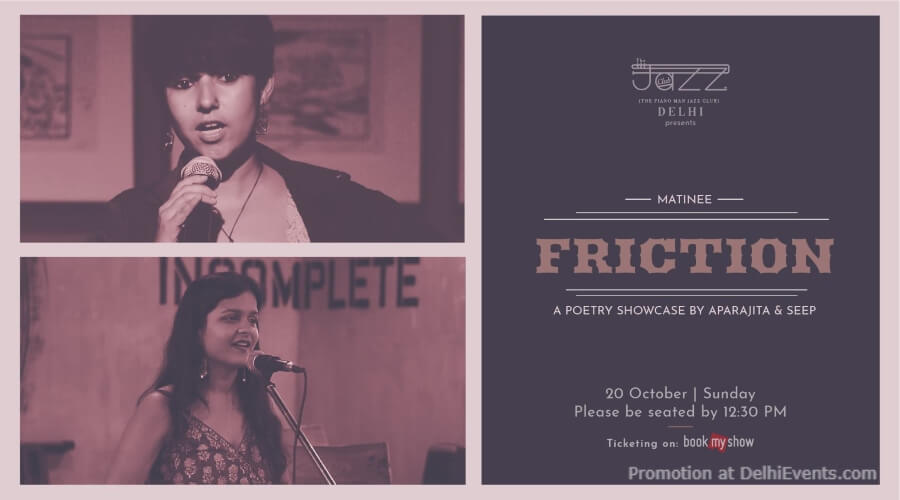 Friction Poetry Showcase Aparajita Seep Piano Man Jazz Club Safdarjung Enclave Creative