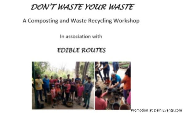 DonT Waste Your Waste Composting Waste Recycling Workshop Teen Murti House Creative