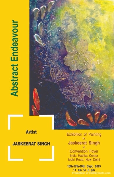 Abstract Endeavour solo painting exhibition Jaskeerat Singh India Habitat Centre Lodhi Road Creative