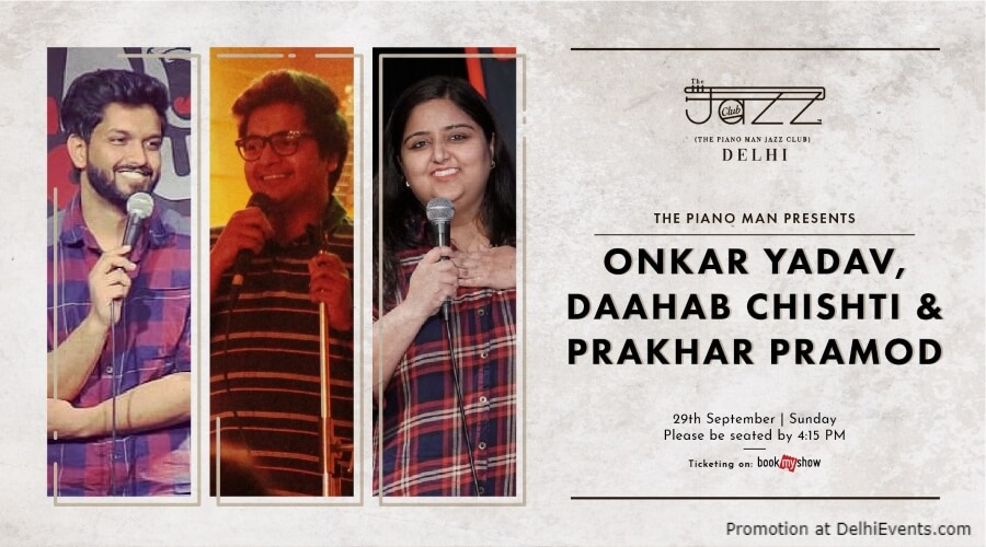 Standup Comedy Onkar Daahab Prakhar Piano Man Jazz Club Safdarjung Enclave Creative